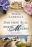 Das tiefe Blau des Meeres: Ein Bretagne-Roman