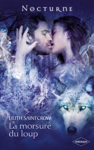 La morsure du loup (Nocturne) par Lilith Saintcrow