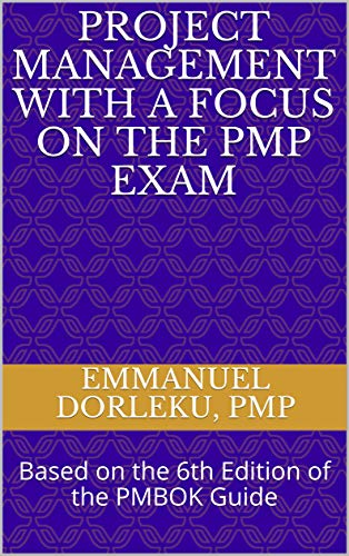 Project Management with a Focus on the PMP Exam: Based on