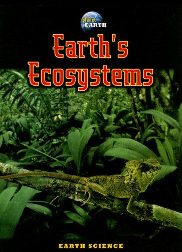 Earth's Ecosystems (Planet Earth)