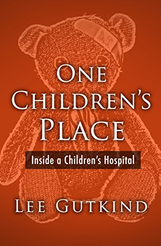 One Children's Place: Inside a Children's Hospital (Plume) (English Edition) -