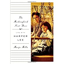 The Mockingbird Next Door: Life with Harper Lee by Marja Mills (2014-07-31)