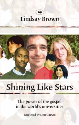 Shining like stars: The Power of the Gospel in the World's Universities by Lindsay Brown (19-Jan-2007) Paperback