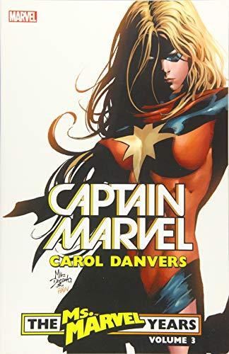 d4d40160f Captain Marvel: Carol Danvers - The Ms. Marvel Years Vol. 3