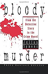 Bloody Murder: from the Detective Story to the Crime Novel