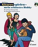Gitarre spielen - mein schönstes Hobby 1 - moderne Gitarrenschule für Jugendliche und Erwachsene von Rolf Tönnes - mit CD und bunter herzförmiger Notenklammer