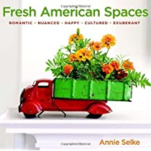 Fresh American Spaces: Romantic - Nuanced - Happy - Cultured - Exuberant by Annie Selke (2011-08-23)