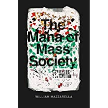 Mana of Mass Society (Chicago Studies in Practices of Meaning)