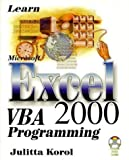 Learn Microsoft Excel 2000 VBA Programming illustrated Edition by Korol, Julitta published by Wordware Publishing Inc. (2000)