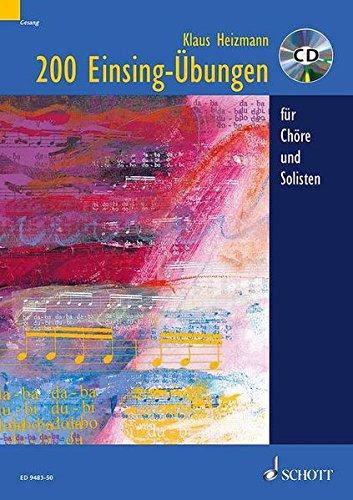 200 Einsing-Übungen: für Chöre und Solisten. Ausgabe mit CD. - Mit Cd Der Gesang-buch