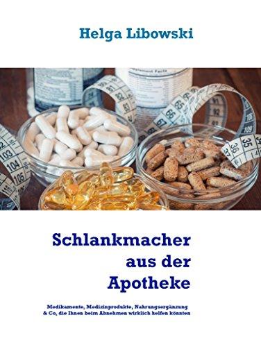 Schlankmacher aus der Apotheke: Medikamente, Medizinprodukte, Nahrungsergänzung & Co, die Ihnen beim Abnehmen wirklich helfen könnten