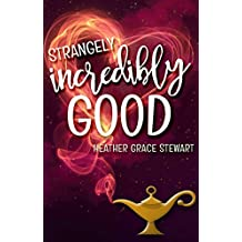 Strangely, Incredibly Good (Strangely, Incredibly Good Series Book 1) (English Edition)