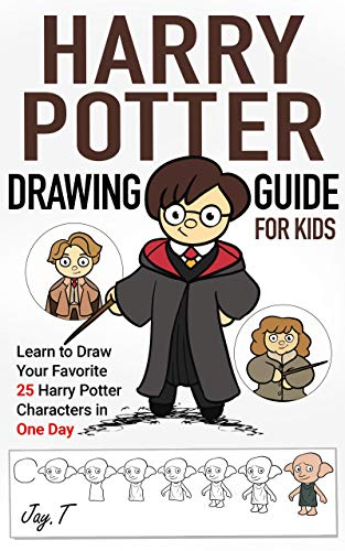 Guide For Kids: Learn to Draw Your Favorite 25 Harry Potter Characters in one Day (English Edition) ()