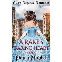 A Rake's Daring Heart: Clean Regency Romance (English Edition)