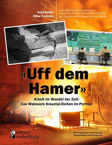 uff-dem-hamer-arbeit-im-wandel-der-zeit-das-walzwerk-kreuztal-eichen-im-portrait