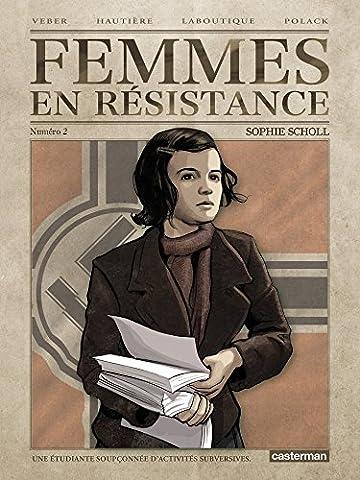 Femmes en résistance, Tome 2 : Sophie Scholl