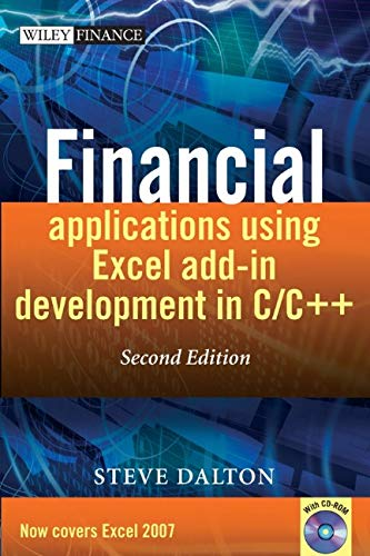 Financial Applications using Excel Add-in Development in C/C++ (Wiley Finance Series)