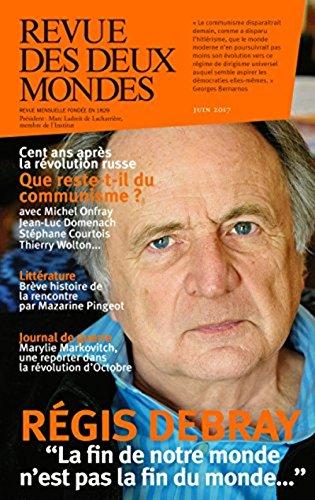 Revue des deux mondes Juin 2017 Que reste-t-il du communisme aujourd'hui ? par Collectif