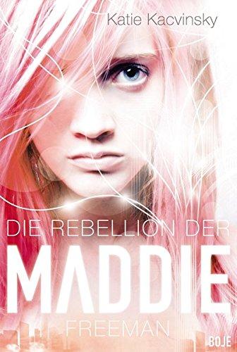 Die Rebellion der Maddie Freeman (Boje)