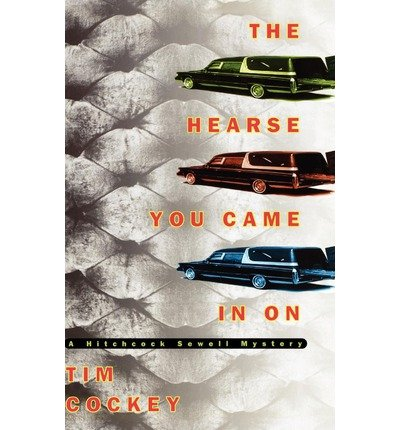 [(The Hearse You Came in on)] [Author: Tim Cockey] published on (March, 2000)