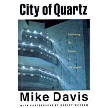 City of Quartz: Excavating the Future of Los Angeles (Haymarket Series) by Mike Davis (1990-10-17)