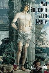 Male Subjectivity at the Margins by Kaja Silverman (1992-04-24)
