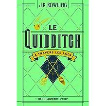 Le Quidditch à travers les âges: Quidditch through the ages