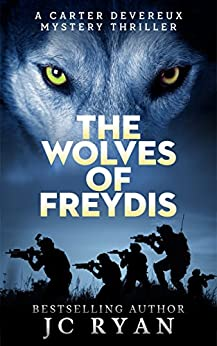 The Wolves Of Freydis: A Suspense Thriller (A Carter Devereux Mystery Thriller Book 2) by [Ryan, JC]