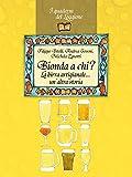 Bionda a chi? La birra artigianale… un'altra storia (Damster - Quaderni del Loggione, cultura enogastronomica)