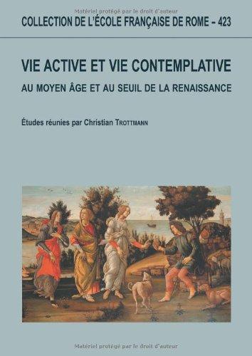 Vie active et vie contemplative au Moyen Age au seuil de la Renaissance