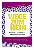 Wege zum Nein: Emanzipative Sexualitäten und queer-feministische Visionen. Beiträge für eine radikale Debatte nach der Sexualstrafrechtsreform in Deutschland 2016.