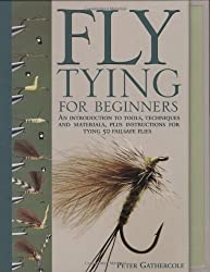 Fly-tying for Beginners: How to Tie 50 Failsafe Flies by Peter Gathercole (2006-08-02)