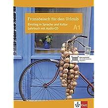 Französisch für den Urlaub A1: Einstieg in Sprache und Kultur. Lehrbuch mit Audio-CD