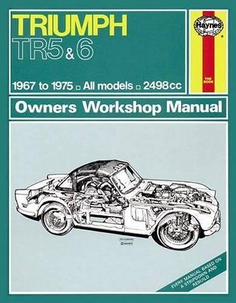Triumph Tr5 6 67 75 Haynes Repair Manual Amazon Co Uk Anon 9780857336477 Books