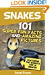 Snakes: 101 Super Fun Facts And Amazi...