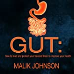Gut: How to Feed and Protect Your Sec...