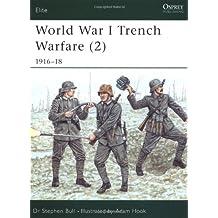 World War I Trench Warfare (2): 1916-18 (Elite, Band 84)