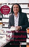 16 Impulse für mehr Souveränität: Best of Stéphane Etrillard Jubiläums-Edition (Leben ist Mee(h)r - Für ein glückliches und erfülltes Leben)