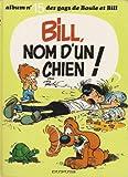 boule bill tome 15 bill nom d un chien de roba jean 1999 album