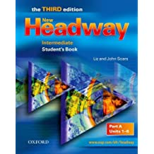 New Headway: Intermediate Third Edition: Student's Book A: Student's Book A Intermediate level (Headway ELT)