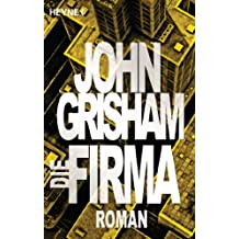 Die Firma: Roman (German Edition)