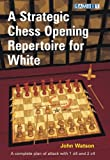 A Strategic Chess Opening Repertoire for White by John Watson (5-May-2012) Paperback