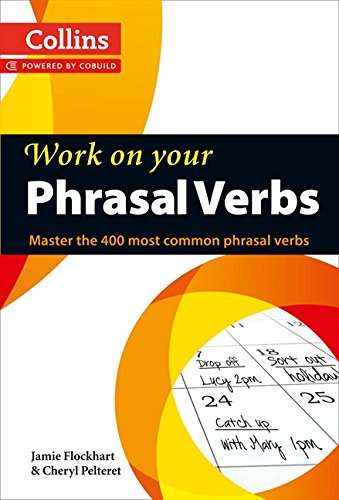 Phrasal Verbs: B1-C2 (B1+) (Collins Work on Your…) por Jamie Flockhart