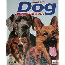 The Royal Canin Dog Encyclopedia