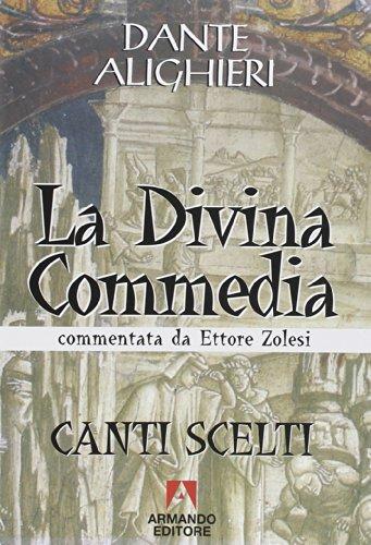 La Divina Commedia. Canti scelti (Scaffale aperto/Letteratura)