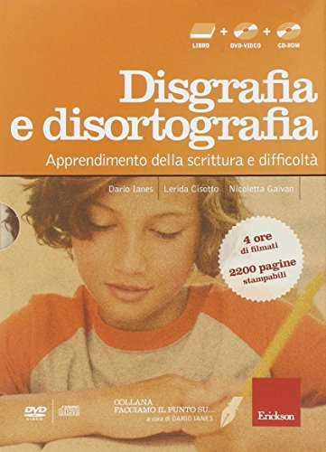 Facciamo il punto su... disgrafia e disortografia. Apprendimento della scrittura e difficolt. Con DVD. Con CD-ROM