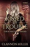 Kissed by Trouble: Der Schatz von Akkad (Troubleshooter) (Taschenbuch)