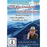 DIE PYRAMIDEN VON BOSNIEN. Mitten in Europa stehen die größten Pyramiden der Welt