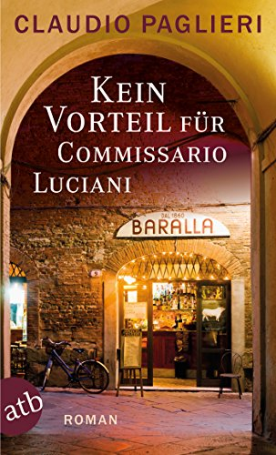 Kein Vorteil für Commissario Luciani: Roman (Commissario Luciani ermittelt 6)