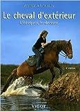 Le cheval d'extérieur - L'éduquer, le dresser de Véronique de Saint Vaulry ( 1 avril 1996 ) - Maloine (1 avril 1996)